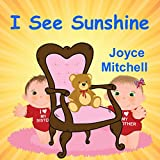 I See Sunshine: Kids books (I Love my Children)(Bedtime books)(I Love...Bedtime stories) Age 3-8, children's books, Early ... (Fun Time Series for Early Readers Book 1) Short Stories for Kids, Family