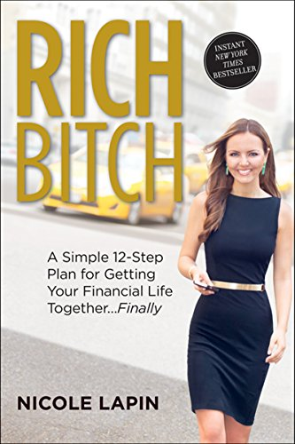 Rich Bitch: A Simple 12-Step Plan for Getting Your Financial Life Together...Finally (Best Tax Write Offs For Singles)