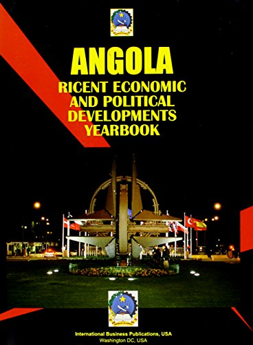 Angola Ricent Economic and Political Developments Yearbook (World Strategic and Business Information Library) Ibp Usa