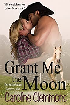 Grant Me The Moon (Texas Caprock Tales Book 2) by [Clemmons, Caroline]