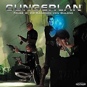 Die Kanonen von Galone (Cungerlan 4) Hörspiel