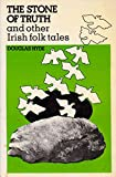 Front cover for the book The Stone of truth, and other Irish folk tales by Douglas Hyde