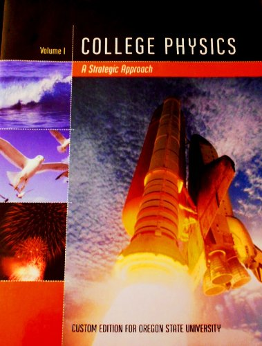 College Physics: VOLUME 1 (Custom Edition for Oregon State University)
