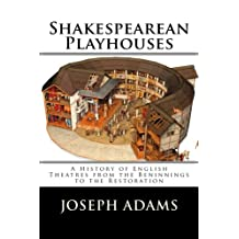 Shakespearean Playhouses: A History of English Theatres from the Beninnings to the Restoration