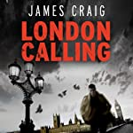 London Calling: Inspector Carlyle, Novel 1 | James Craig