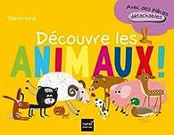 Découvre les animaux ! par Thierry Laval