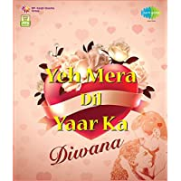 Yeh Mera Dil Yaar Ka Diwana - Love Songs
