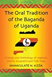The Oral Tradition of the Baganda of Uganda, Immaculate N. Kizza, 0786440155