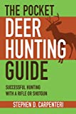 The Pocket Deer Hunting Guide, Stephen D. Carpenteri, 1616081163