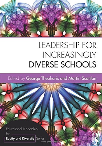 Leadership For Increasingly Diverse Schools (Educational Leadership For Equity And Diversity)