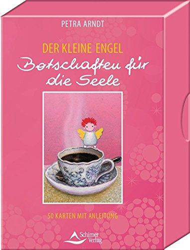 Der Kleine Engel: Botschaften für die Seele - Kartenset mit 50 Karten mit Anleitung Karten – 4. Juli 2014 Petra Arndt Schirner Verlag 384349052X Esoterik