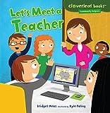 Let's Meet a Teacher (Cloverleaf Books ™ — Community Helpers)