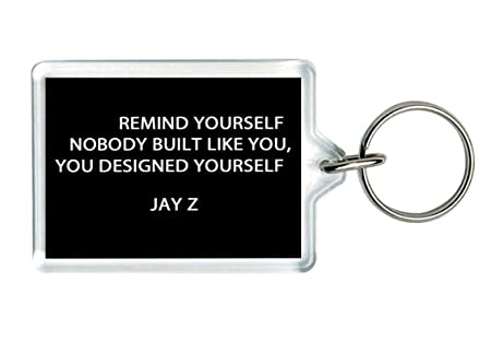 Remind Yourself Nobody Built Like You Jay Z Quote Keychain