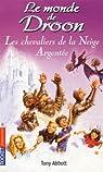 Le monde de Droon, Tome 16 : Les chevaliers de la Neige Argentée par Abbott