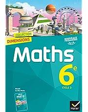 Dimensions Mathématiques 6e éd. 2016 - Manuel de l'élève