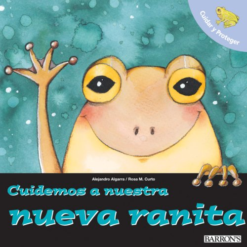 Cuidemos a nuestra nueva ranita: Let's Take Care of Our New Frog (Spanish) (Let's Take Care of Books) (Spanish (Whites Tree Frog Care)