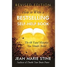 HOW TO WRITE A BESTSELLING SELF-HELP BOOK: The 68 Fatal Mistakes You Should Avoid