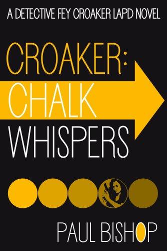 Croaker: Chalk Whispers (A Detective Fey Croaker LAPD Novel Book 4)