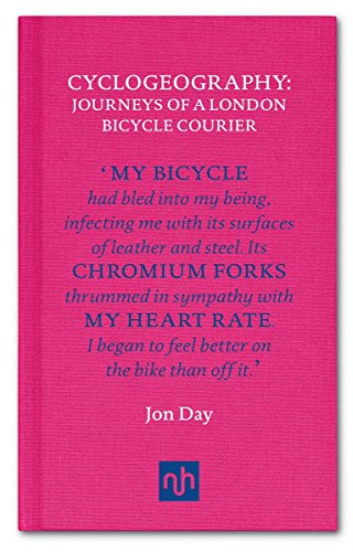 Cyclogeography: Journeys of a London Bicycle Courier (The Evolution Of Bicycle)