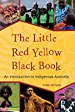 The Little Red Yellow Black Book : An Introduction to Indigenous Australia, Pascoe, Bruce and Aiatsis, 1922059145