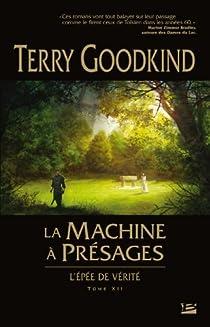 L'Épée de vérité, tome 12 : La machine à présages  par Goodkind