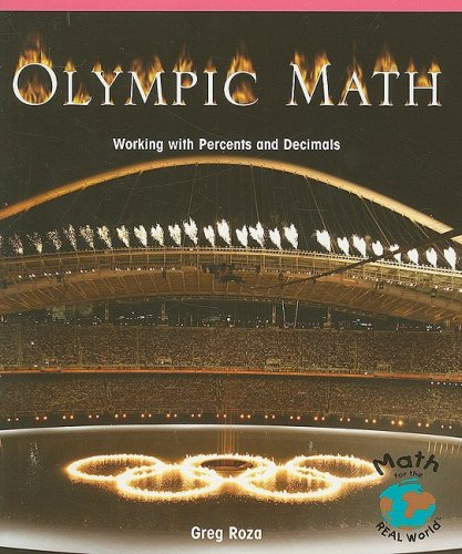 Olympic Math: Working with Percentages and Decimals (Math for the Real World: Advanced Proficiency Plus)