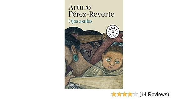 Amazon.com: Ojos azules (Spanish Edition) eBook: Arturo Pérez-Reverte: Kindle Store