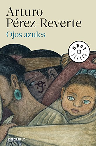 Ojos azules (Spanish Edition) by [Pérez-Reverte, Arturo]