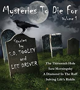 Mysteries to Die For (A Collection of Short Stories Book 1) by [Tooley, S.D., Lee Driver]