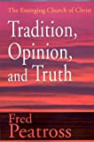 Tradition, Opinion, and Truth, Fred Peatross, 0595139116