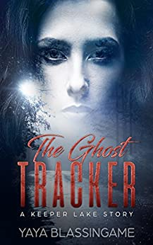 The Ghost Tracker (A Keeper Lake Story) by [Blassingame, YaYa]
