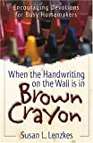 When the Handwriting on the Wall Is in Brown Crayon, Susan L. Lenzkes, 1572930144