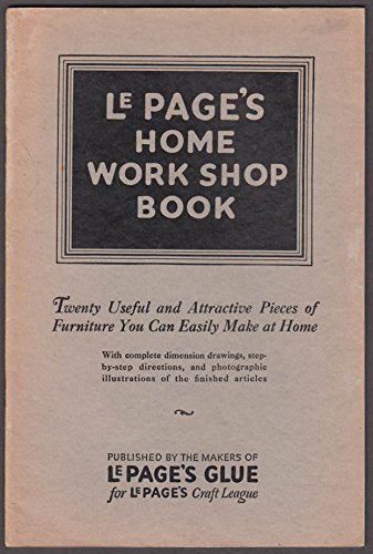Le Page's Glue Home Work Shop Book furniture plans 1927 Workshop Plan