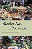 img - for [ Market Day in Provence By ( Author ) Oct-2015 Paperback book / textbook / text book