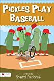 Pickles Play Baseball, Sharrol Frederick, 1631220136
