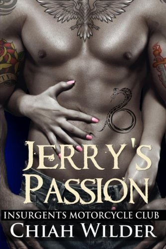 Jerry's Passion: Insurgents Motorcycle Club (Insurgents MC Romance) (Volume 6)