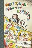 Written and Drawn by Henrietta: TOON Level 3 (TOON Books)