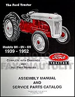 ford 2n 8n 9n farm tractor factory parts catalog assembly manual rh amazon com Ford 9N Tractor Ford 9N Attachments