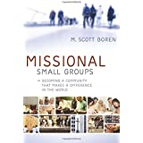 Missional Small Groups: Becoming a Community That Makes a Difference in the World (Allelon Missional Series)
