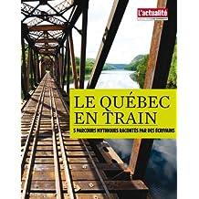 Le Québec en train (French Edition)