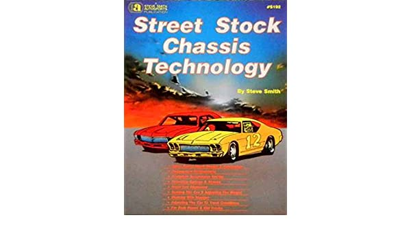 STREET STOCK RACE CAR SET UP & TECHNOLOGY MANUAL - COVERING: The