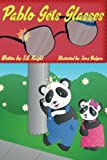 Pablo Gets Glasses: Pablo is having a bad day at school, the teacher moved his seat to the back of the class and now Pablo cant see the board. Follow ... the eye doctor for an eye exam. (Volume 1)