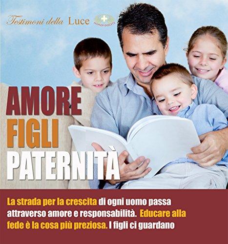 Amore Figli Paternità (Italian Edition)