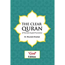 "The Clear Quran: A Thematic English Translation (""God"" edition)"
