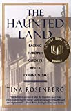 Image of The Haunted Land: Facing Europe's Ghosts After Communism