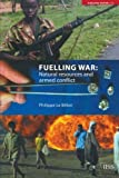 Fuelling War : Natural Resources and Armed Conflicts, Le Billon, Philippe, 0415379709