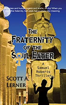 The Fraternity of the Soul Eater (A Samuel Roberts Thriller Book 3) by [Lerner, Scott A.]