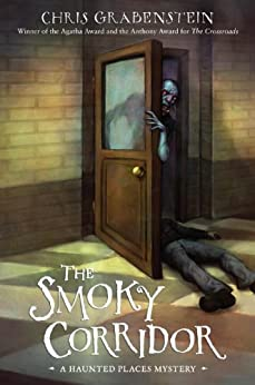 The Smoky Corridor: A Haunted Mystery by [Grabenstein, Chris]