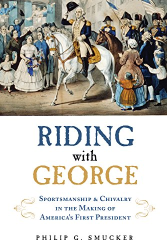 riding-with-george-sportsmanship-chivalry-in-the-making-of-americas-first-president