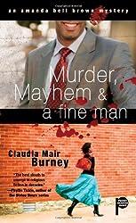 Murder, Mayhem & a Fine Man (Amanda Bell Brown Mystery)